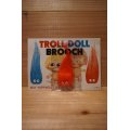 TROLL DOLL BROOCH 【B】